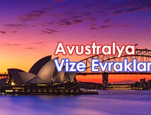 Avustralya Vizesi için Gerekli Evraklar